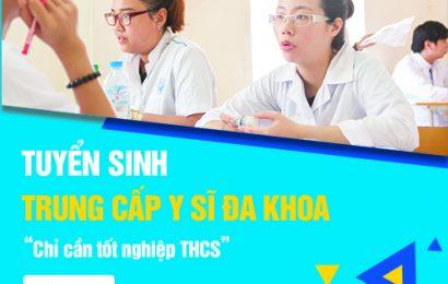 Mới tốt nghiệp THCS có được đăng ký xét tuyển Trung cấp Y khoa năm 2019 hay không?