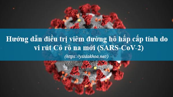 Chia sẻ phác đồ điều trị viêm đường hô hấp cấp tính do chủng vi rútCô rô namới (SARS-CoV-2)